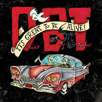 It's Great To Be Alive - Drive-By Truckers