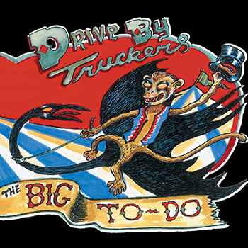 Drive By Truckers The Big To Do